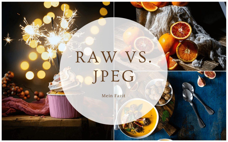 RAW vs. JPEG Fazit